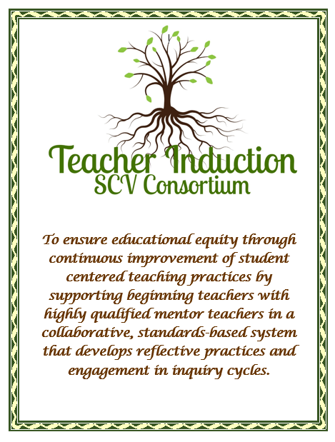 Teacher Induction SCV Consortium To ensure educational equity through continuous improvement of student centered teaching pra